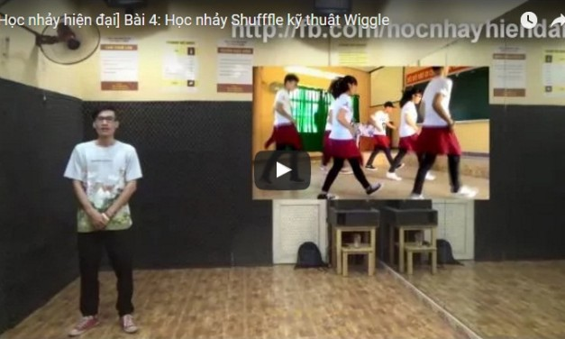 [SHUFFLE DANCE] Bài 4: Học nhảy Shuffle Dance kỹ thuật Wiggle