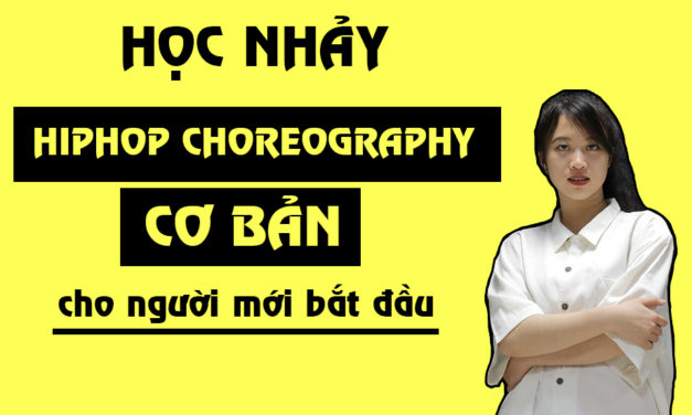 Học nhảy Hiphop Choreography Online