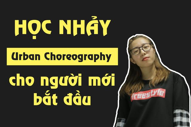 Học nhảy Urban Choreography cơ bản cho người mới bắt đầu