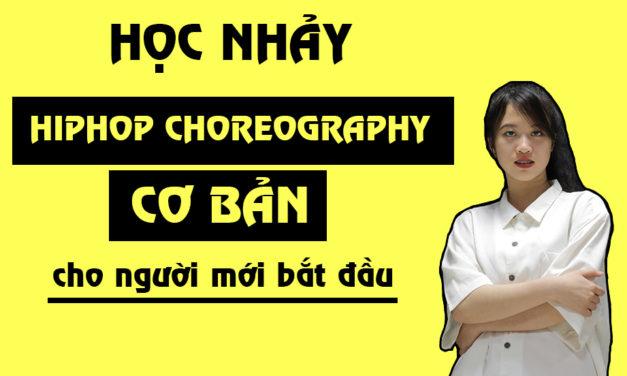 Học nhảy Hiphop Choreography Online