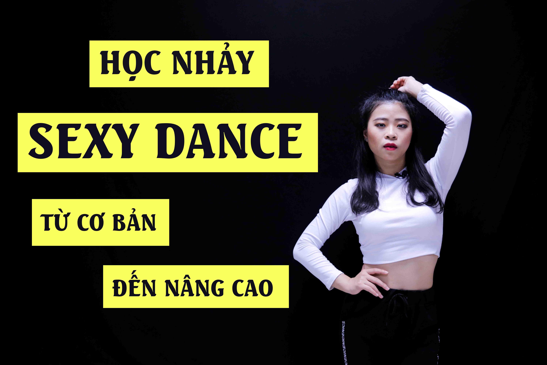 Học nhảy Sexy Dance từ cơ bản đến nâng cao